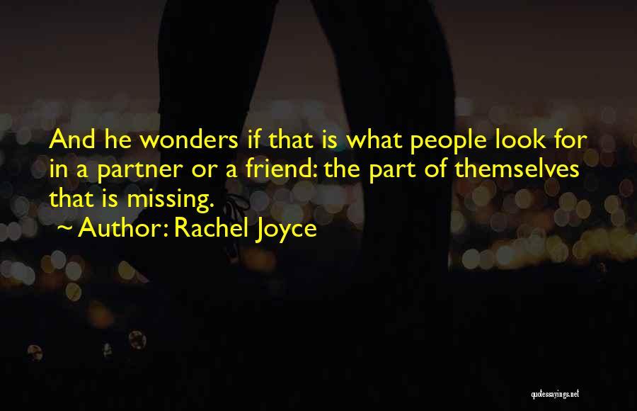 Missing Best Friend Quotes By Rachel Joyce