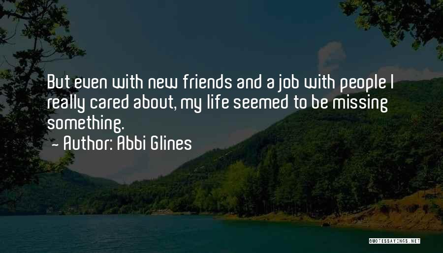 Missing Best Friends Quotes By Abbi Glines