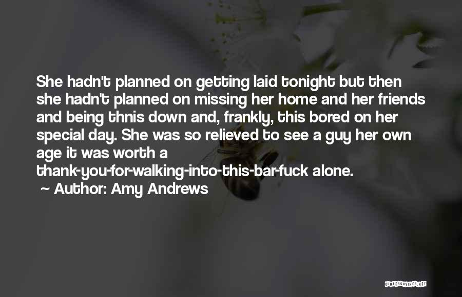 Missing Best Friends Quotes By Amy Andrews
