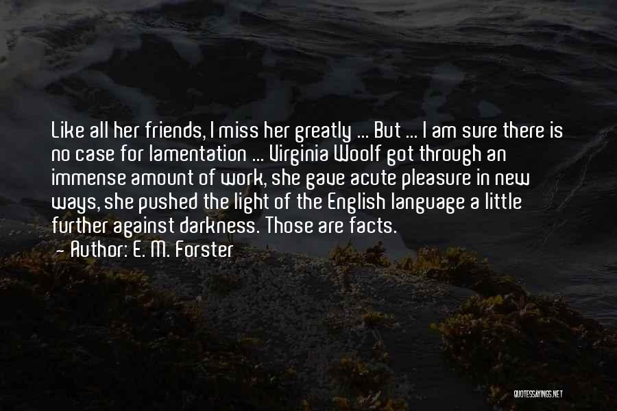Missing Best Friends Quotes By E. M. Forster