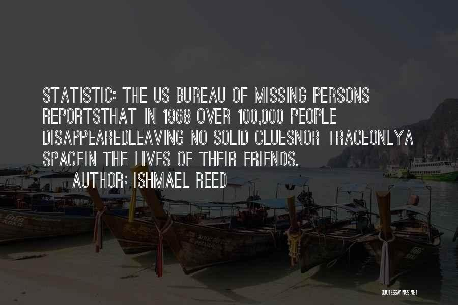 Missing Best Friends Quotes By Ishmael Reed
