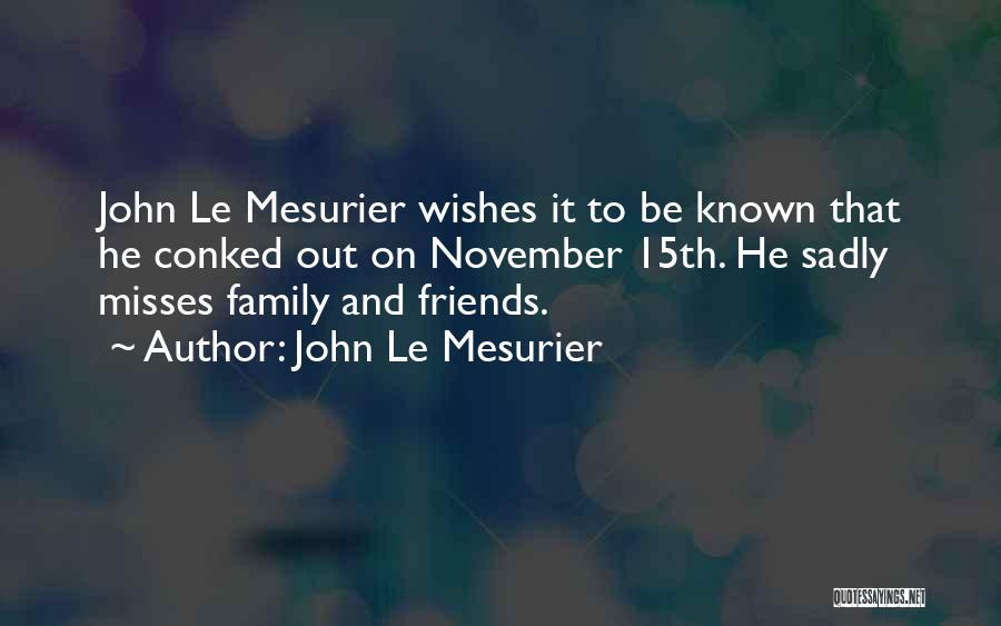 Missing Best Friends Quotes By John Le Mesurier