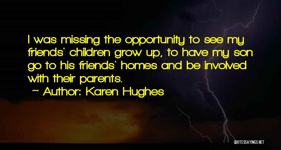 Missing Best Friends Quotes By Karen Hughes