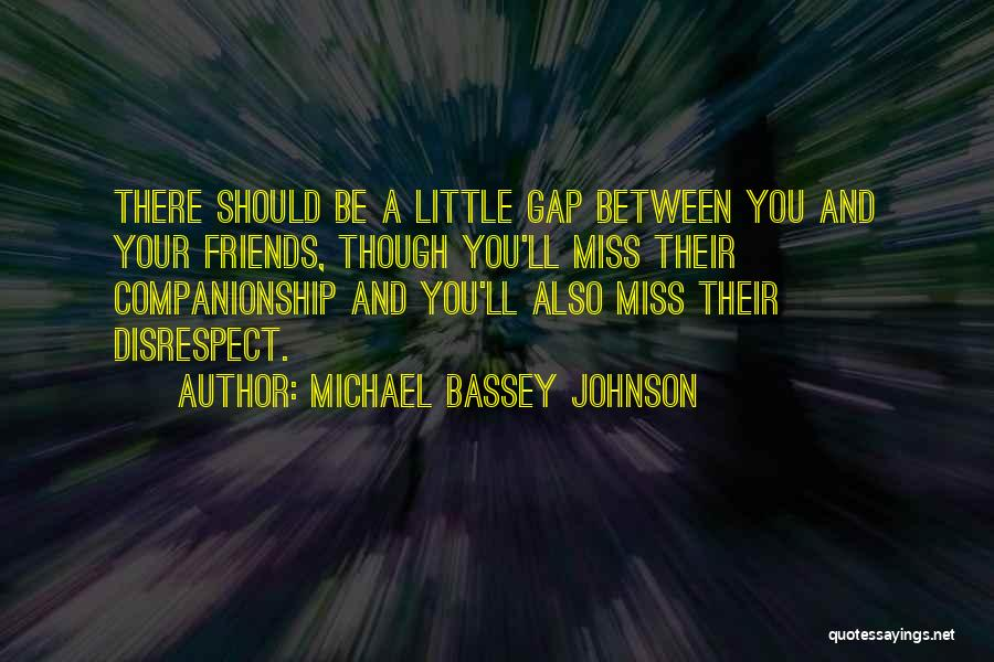 Missing Best Friends Quotes By Michael Bassey Johnson
