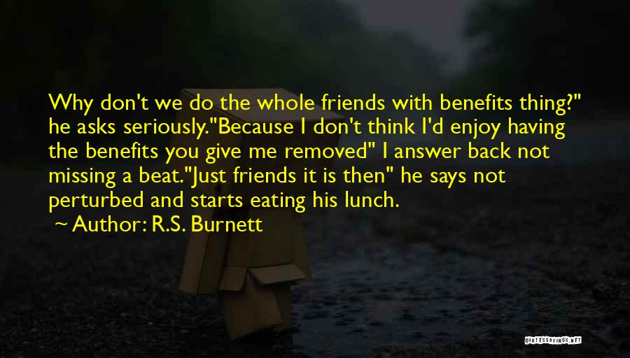 Missing Best Friends Quotes By R.S. Burnett