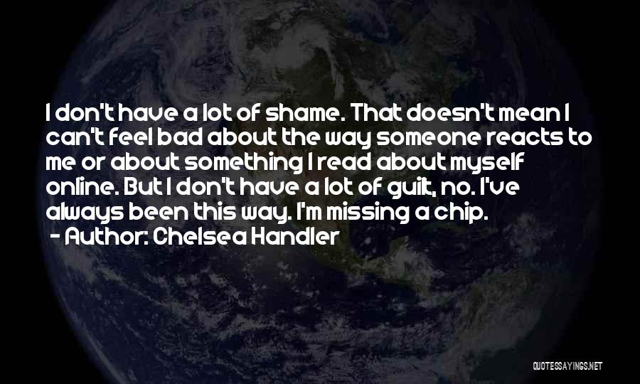 Missing Him So Bad Quotes By Chelsea Handler