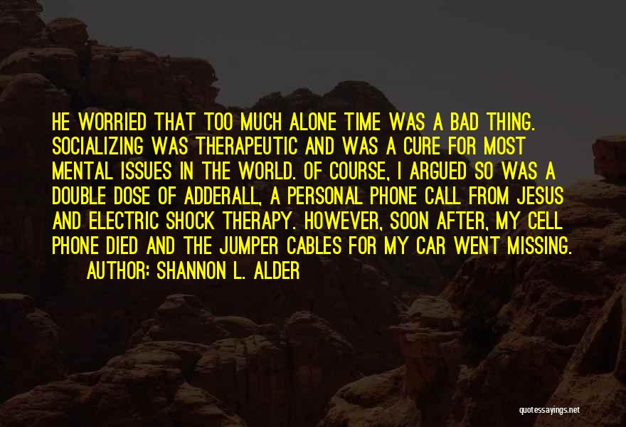 Missing Him So Bad Quotes By Shannon L. Alder