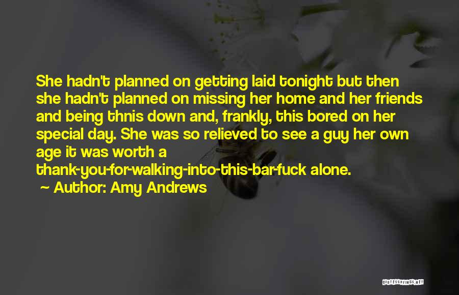 Missing Home And Friends Quotes By Amy Andrews
