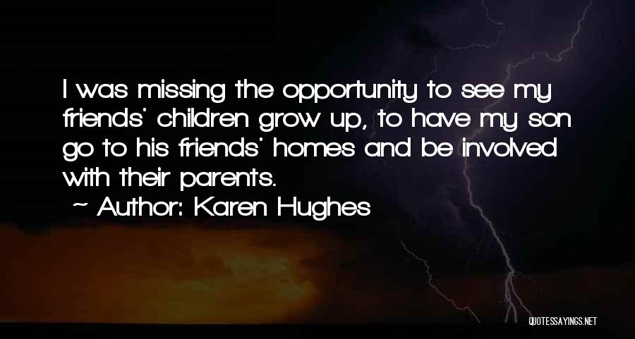 Missing Home And Friends Quotes By Karen Hughes