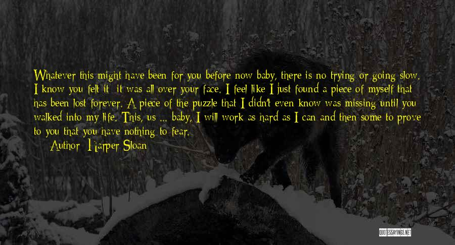 Missing Lost Ones Quotes By Harper Sloan