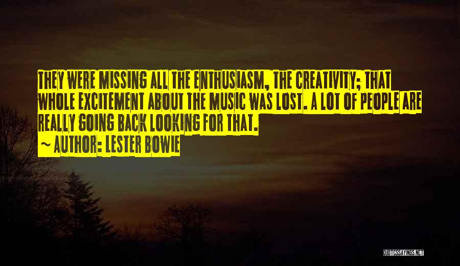 Missing Lost Ones Quotes By Lester Bowie