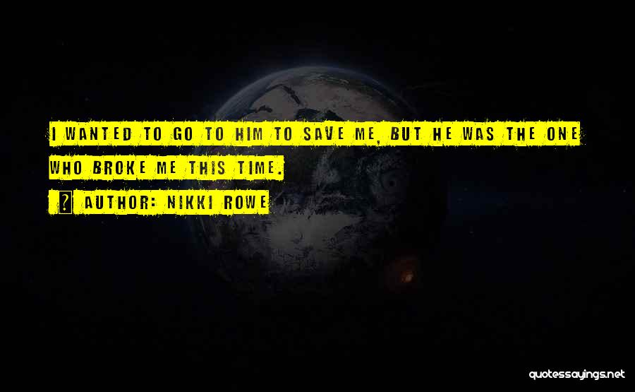 Missing Lost Ones Quotes By Nikki Rowe