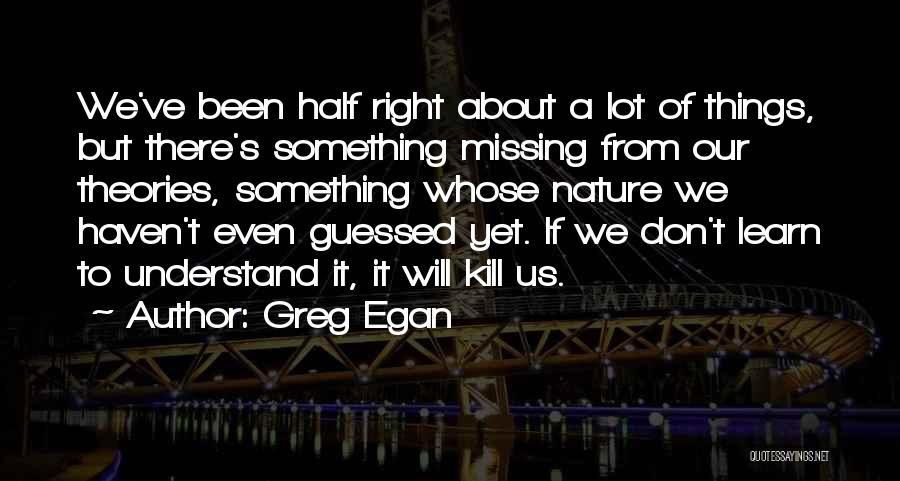Missing Lot Quotes By Greg Egan