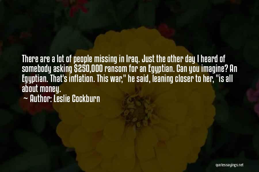 Missing Lot Quotes By Leslie Cockburn