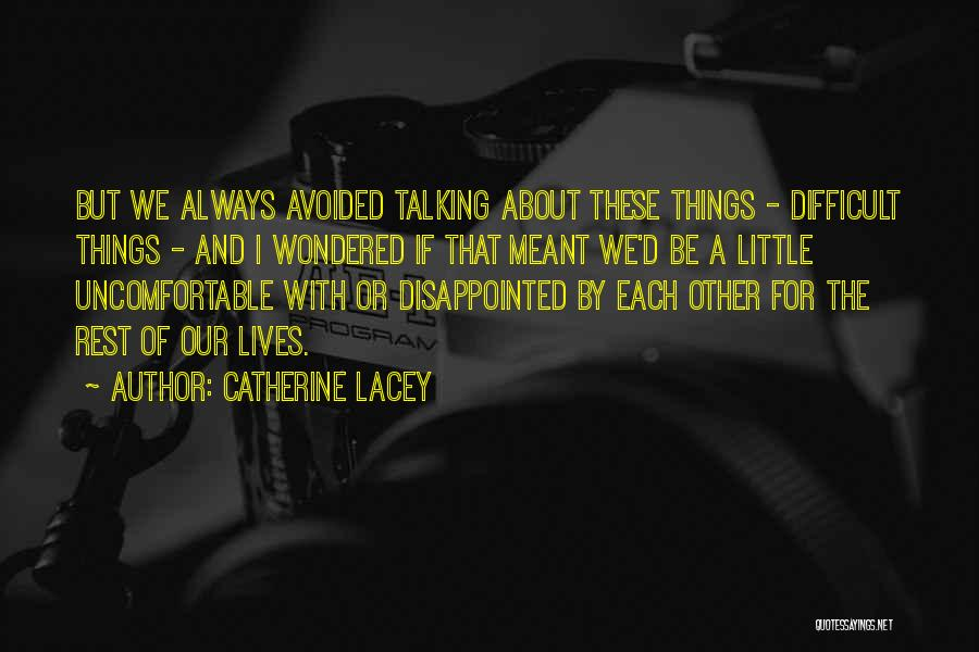 Missing My One And Only Quotes By Catherine Lacey