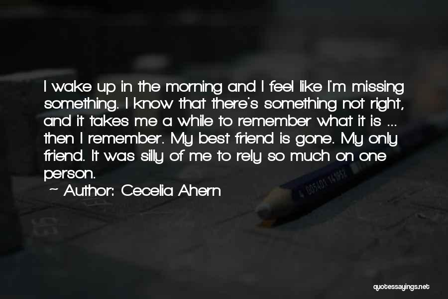 Missing My One And Only Quotes By Cecelia Ahern