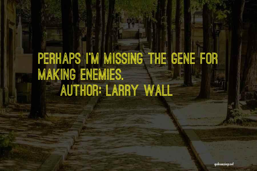 Missing My One And Only Quotes By Larry Wall