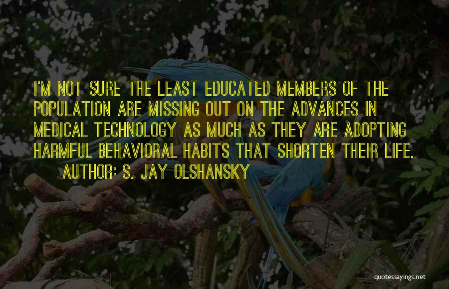 Missing My One And Only Quotes By S. Jay Olshansky