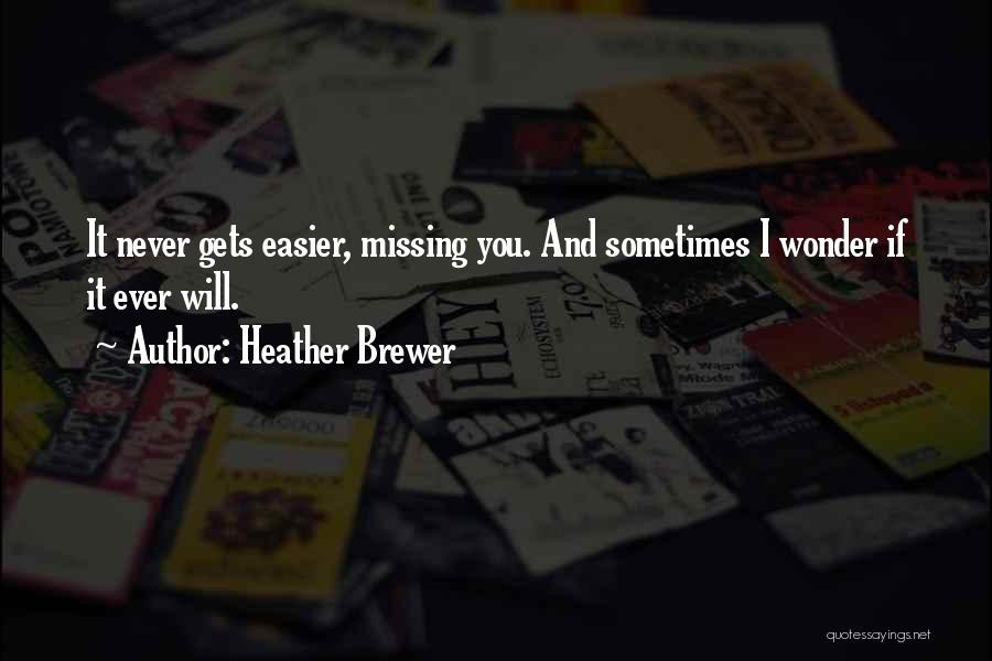 Missing My Parents Quotes By Heather Brewer