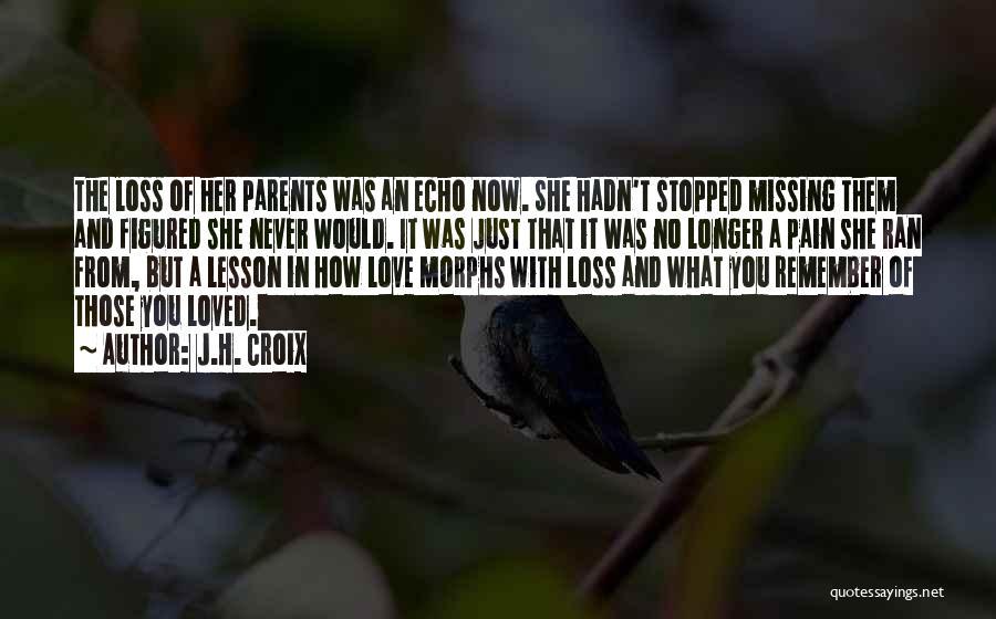 Missing My Parents Quotes By J.H. Croix