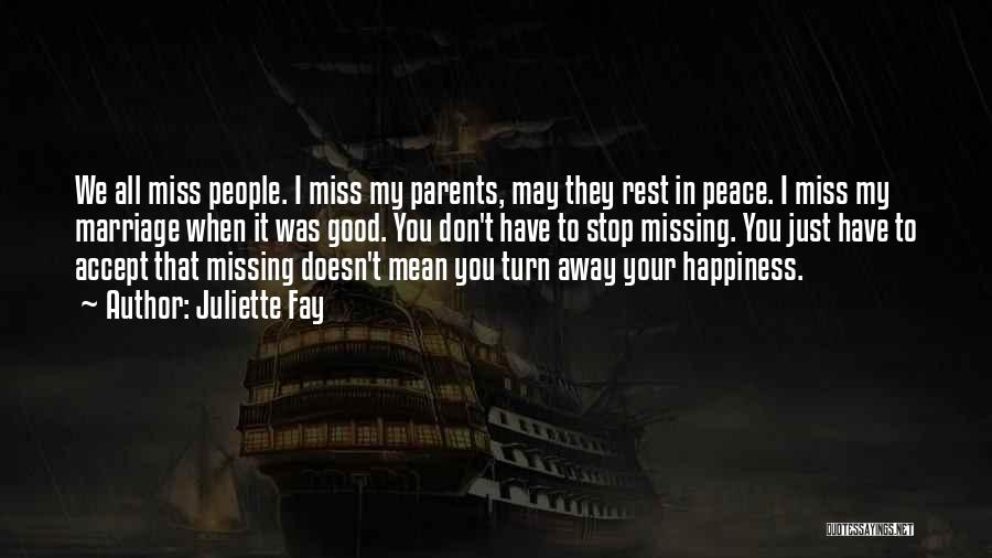 Missing My Parents Quotes By Juliette Fay