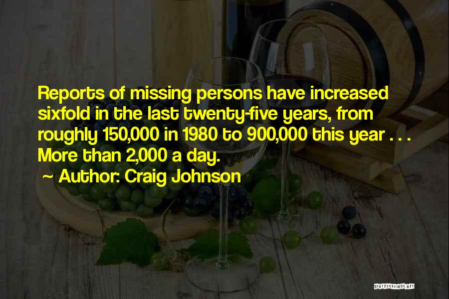 Top 19 Quotes & Sayings About Missing Persons
