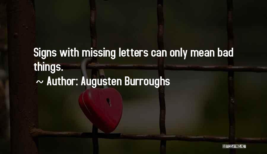Missing So Bad Quotes By Augusten Burroughs