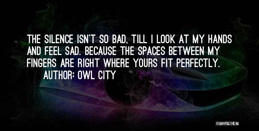 Missing So Bad Quotes By Owl City