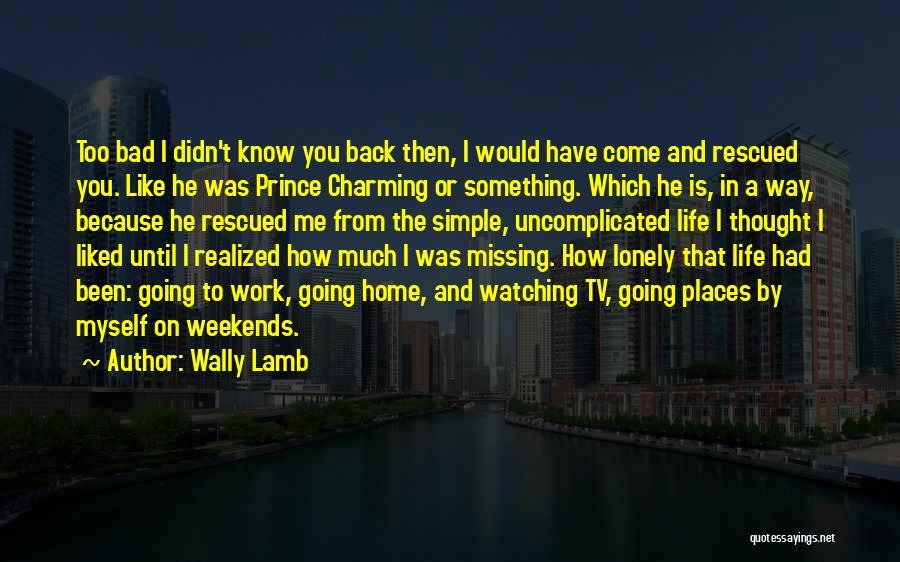 Missing So Bad Quotes By Wally Lamb