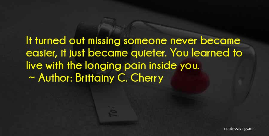 Missing Someone Gets Easier Quotes By Brittainy C. Cherry