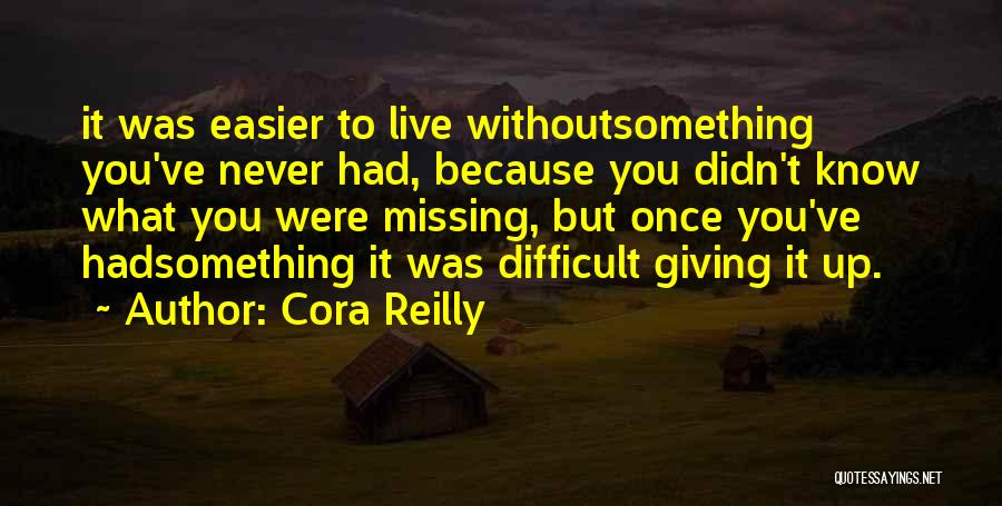 Missing Someone Gets Easier Quotes By Cora Reilly