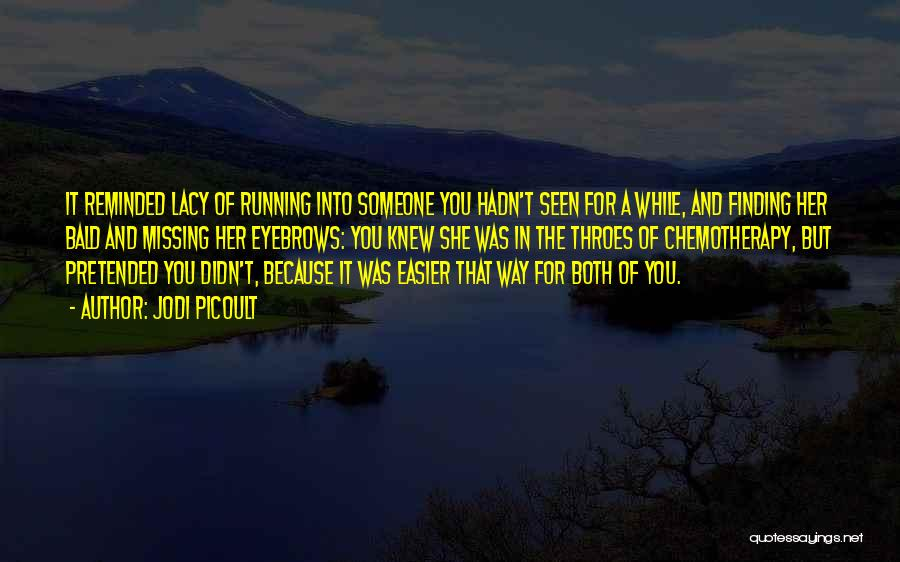 Missing Someone Gets Easier Quotes By Jodi Picoult
