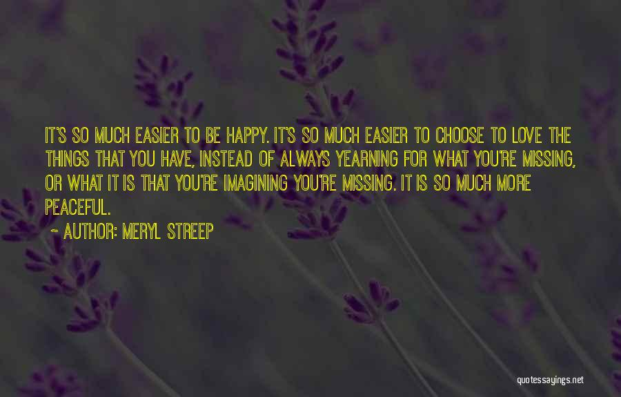 Missing Someone Gets Easier Quotes By Meryl Streep