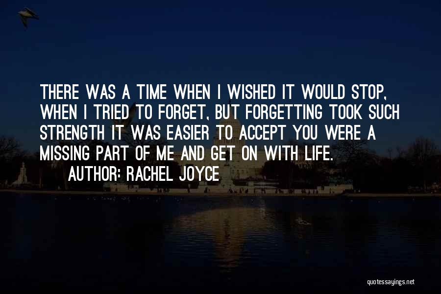 Missing Someone Gets Easier Quotes By Rachel Joyce