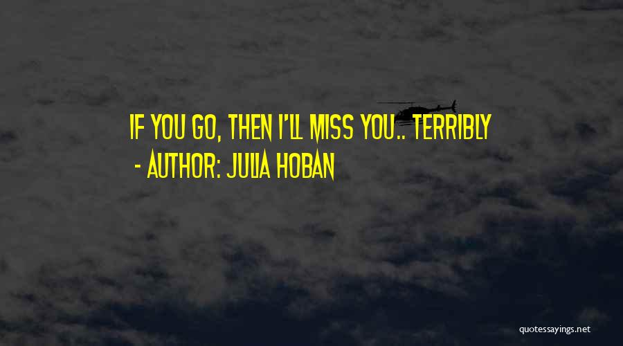 Missing Someone Terribly Quotes By Julia Hoban