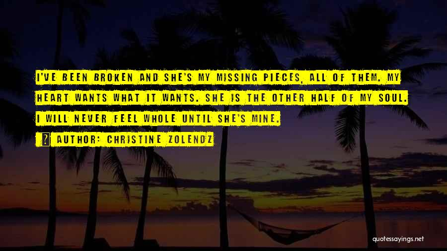 Missing The Other Half Of My Heart Quotes By Christine Zolendz