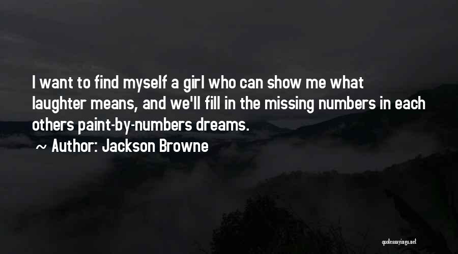 Missing U Girl Quotes By Jackson Browne
