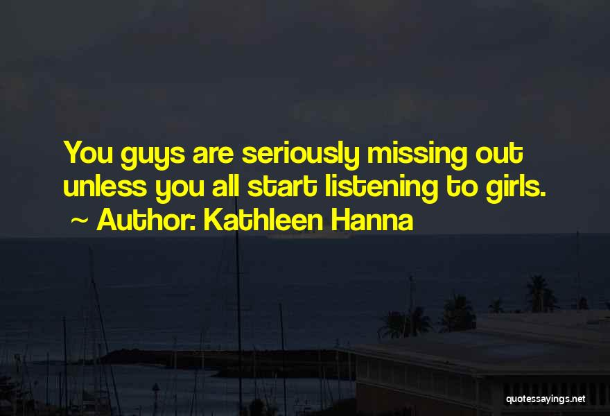Missing U Girl Quotes By Kathleen Hanna