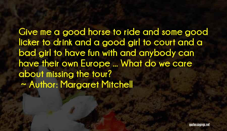 Missing U Girl Quotes By Margaret Mitchell