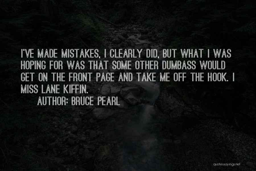 Missing What's In Front Of You Quotes By Bruce Pearl