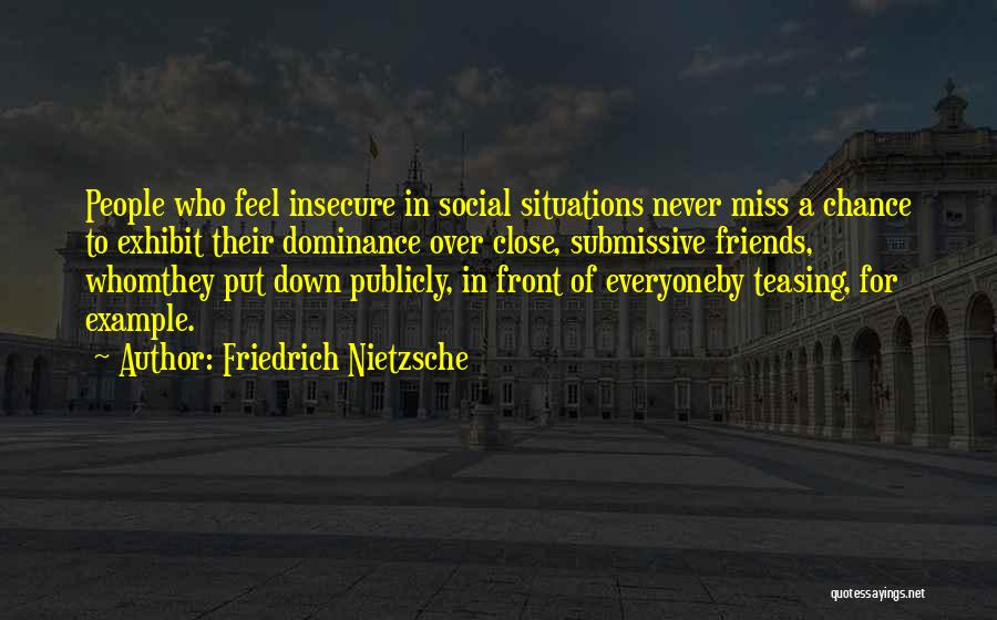 Missing What's In Front Of You Quotes By Friedrich Nietzsche
