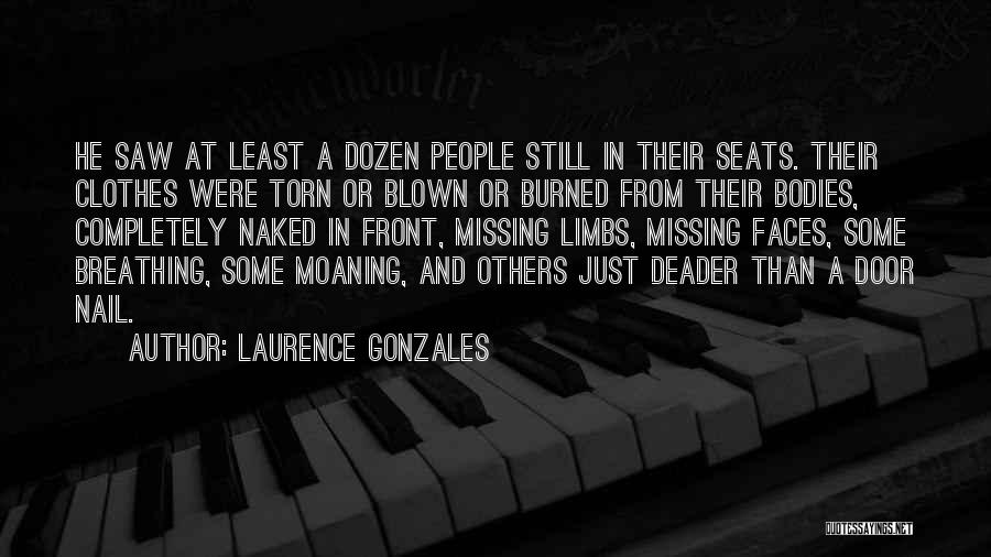 Missing What's In Front Of You Quotes By Laurence Gonzales