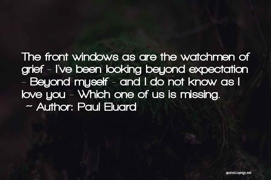 Missing What's In Front Of You Quotes By Paul Eluard
