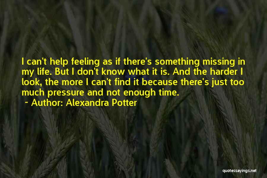 Missing You Is Not Enough Quotes By Alexandra Potter