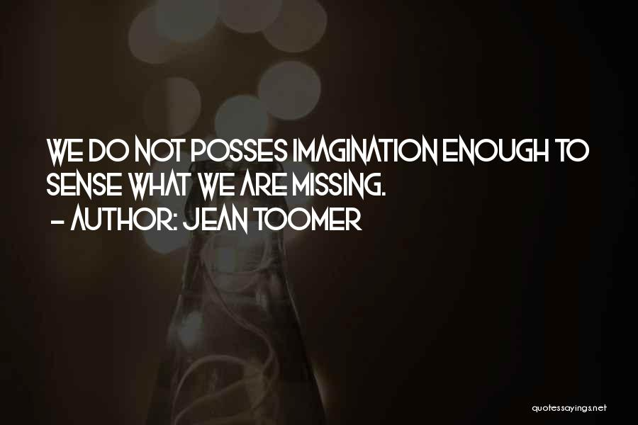 Missing You Is Not Enough Quotes By Jean Toomer