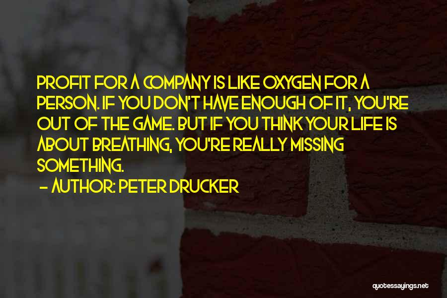 Missing You Is Not Enough Quotes By Peter Drucker