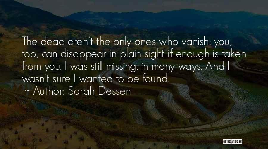 Missing You Is Not Enough Quotes By Sarah Dessen
