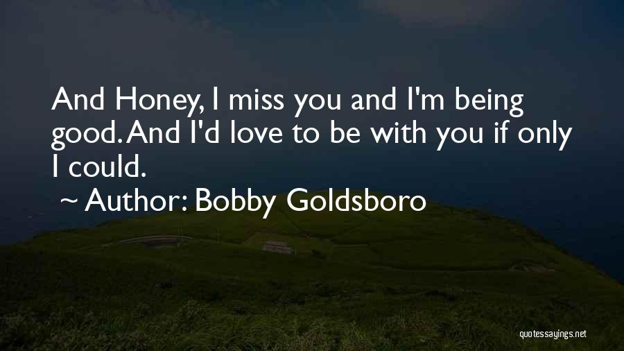 Missing You My Honey Quotes By Bobby Goldsboro