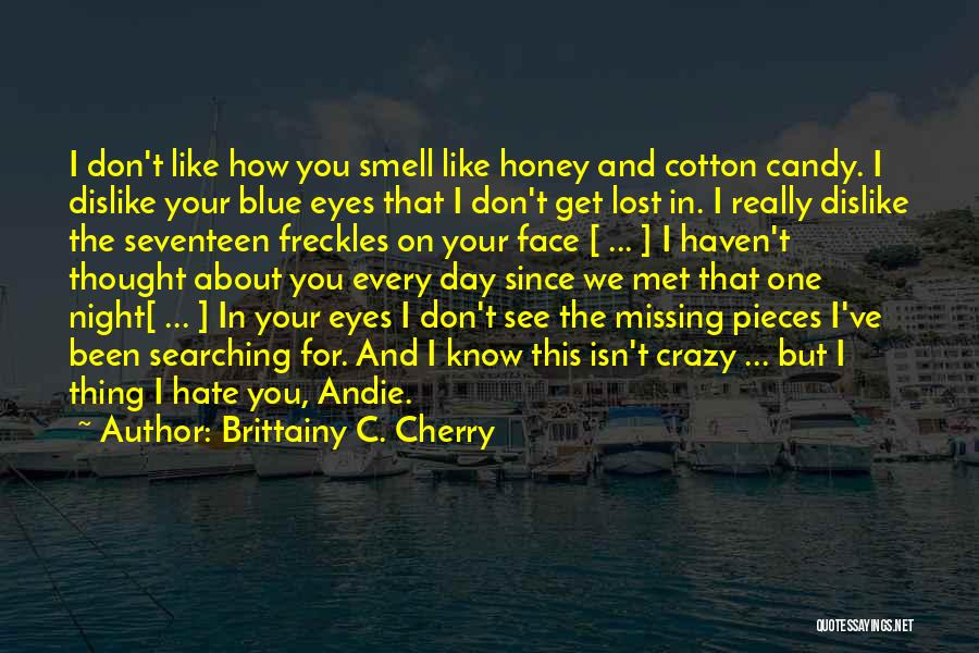 Missing You My Honey Quotes By Brittainy C. Cherry