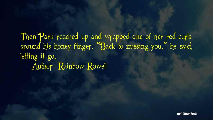 Missing You My Honey Quotes By Rainbow Rowell
